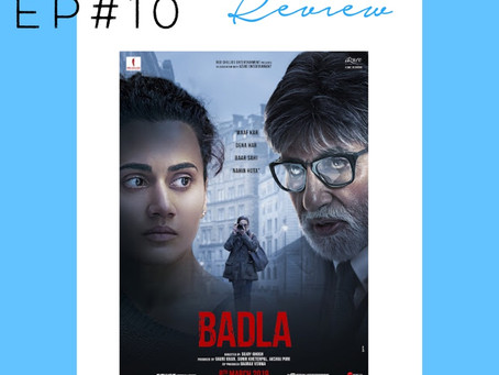 Ep#10 Badla Review