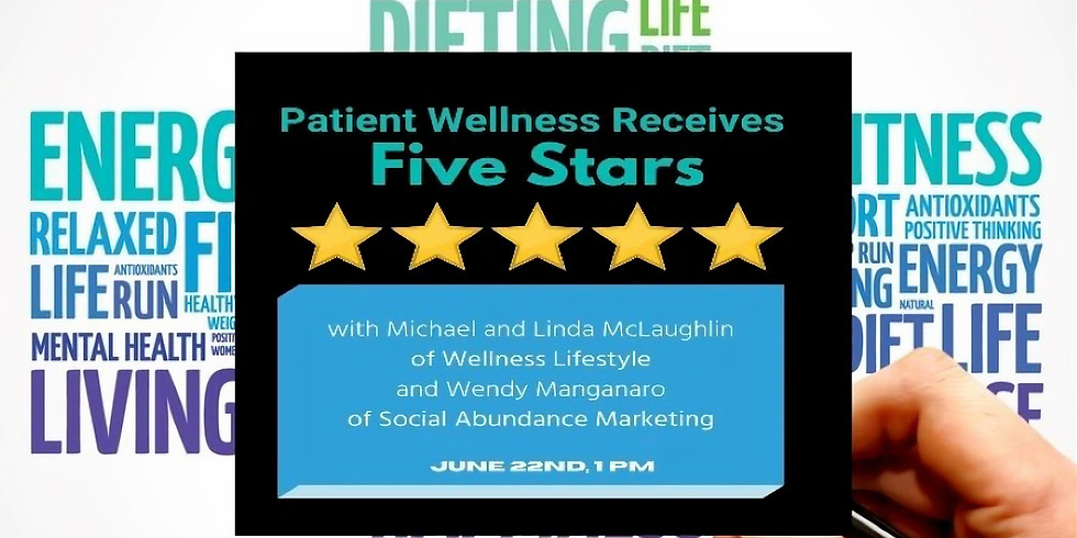 """""""Patient Wellness Receives Five Star Review."""""""