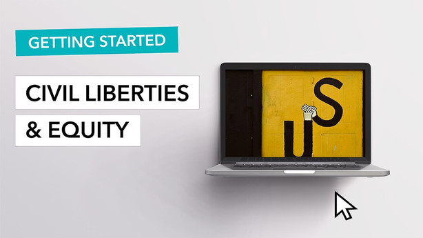 Civil Liberties & Equity - Getting Started
