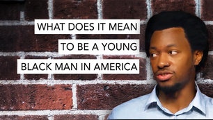 What Does It Mean to Be a Young Black Man in America?