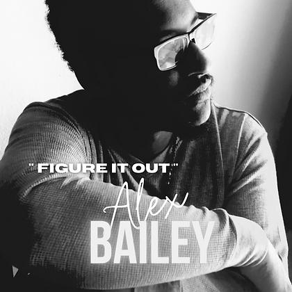 """ Figure It Out "" - Alex Bailey Single (2020)"