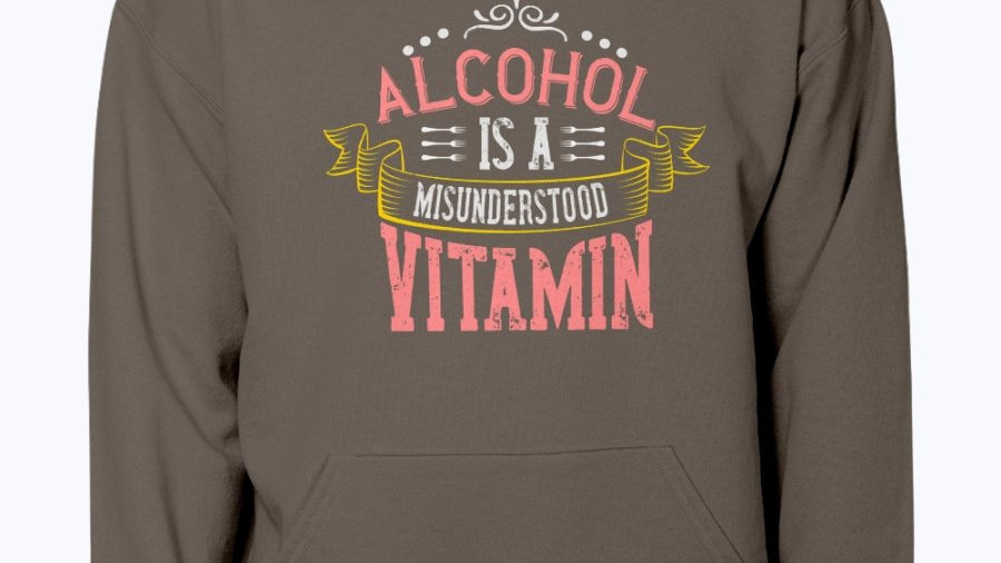 Alcohol Is a Misunderstood Vitamin -Drinking  - Hoodie
