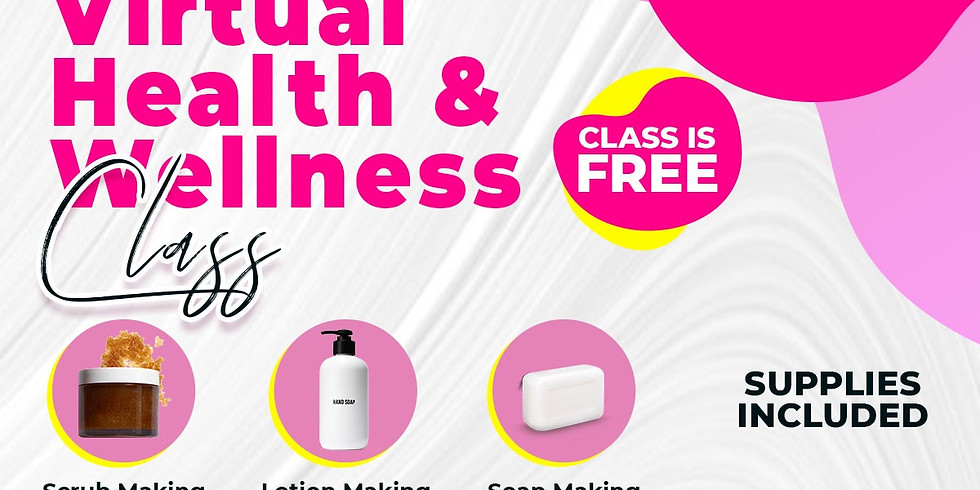This is Life Health & Wellness Class- Soap , lotion and Scrub making class