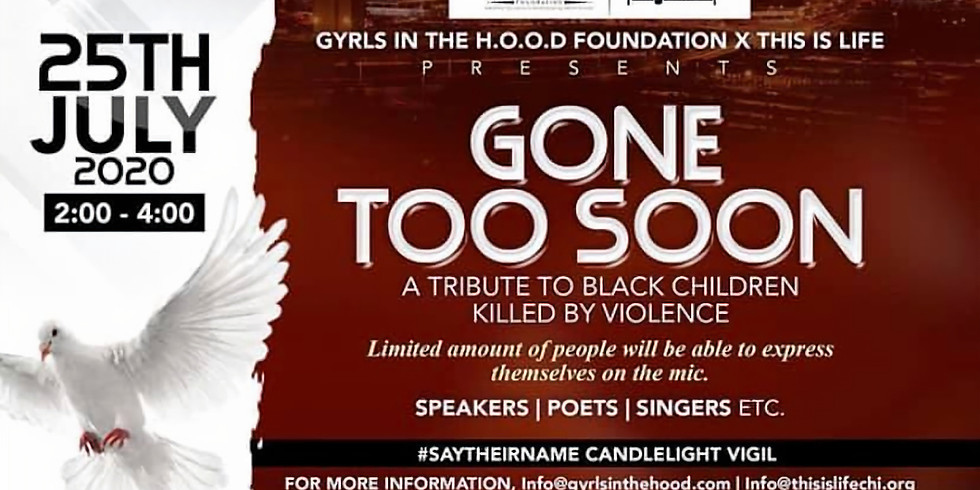 This is Life & Gyrls in The Hood Foundation Presents:Gone Too Soon
