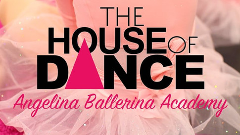 The House Of Dance - Angelina Ballerina Academy