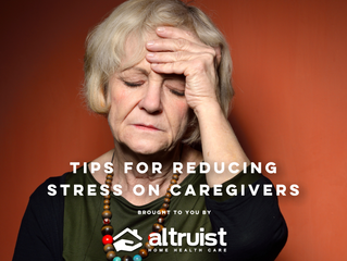 TIPS FOR REDUCING STRESS ON CAREGIVERS