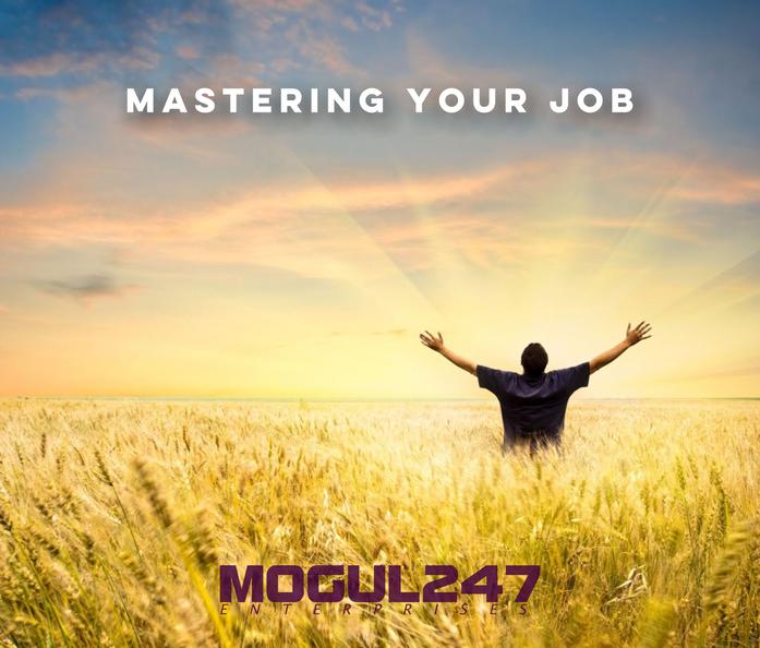 MASTERING YOUR JOB