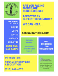 Mortgage Foreclosure Clinics at the Nassau Bar Association throughout the summer.