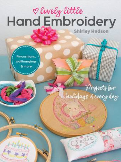 Lovely Little Hand Embroidery Book - Shirley Hudson - Hudson's Holidays