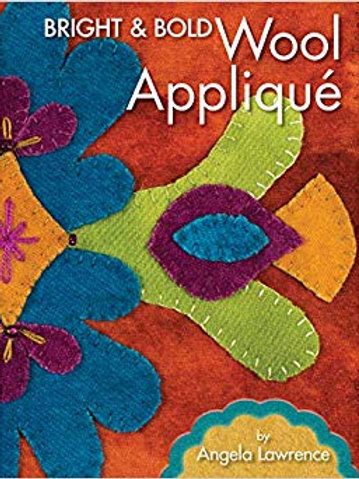Bright & Bold Wool Applique by Angela Lawrence