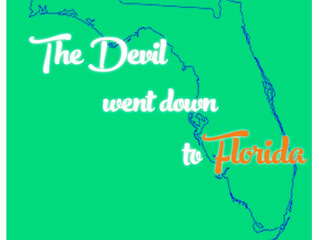 The Devil Went Down to Florida