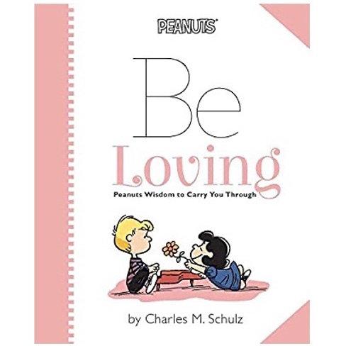 Be Loving - Peanuts Wisdom To Carry You Through