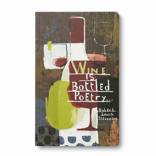 Wine Is Bottled Poetry - Write Now Journal