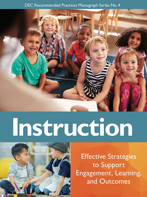 DEC Recommended Practices Monograph Series No. 4: Instruction