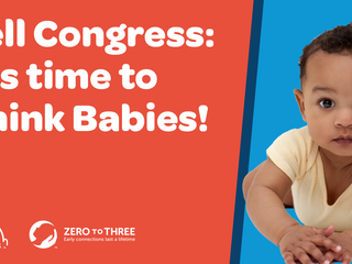 Tell Congress: It's time to Think Babies!