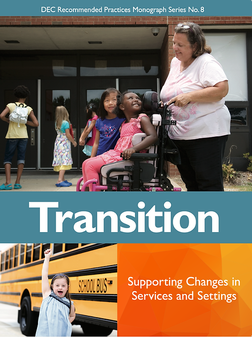 DEC Recommended Practices Monograph Series No. 8: Transition