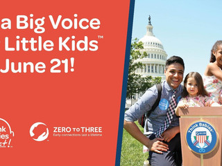 June 21 is a Think Babies and Act Day of Action Sponsored by Zero to Three