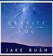 Jake Bush Gravity & You.jpg