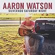 Aaron Watson Silverado Saturday Night.jp