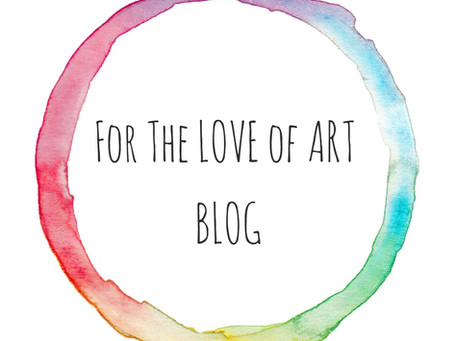 For The LOVE Of ART Blog - Hello!