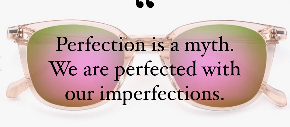 Perfection is a myth.