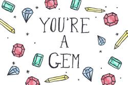 You're a Gem, 2018