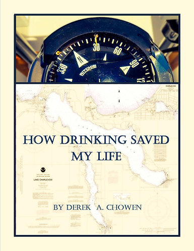 HOW DRINKING SAVED MY LIFE