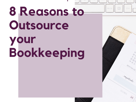 8 Reasons to Outsource your Bookkeeping
