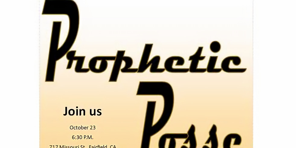 PROPHETIC POSSE CLASS