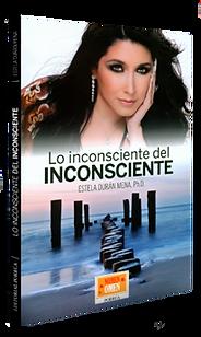 Lo inconsciente del inconsciente-libro Estela Duran, Ph.D.