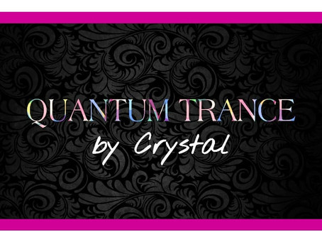 Everything You Need To Know About QUANTUM TRANCE by CRYSTAL