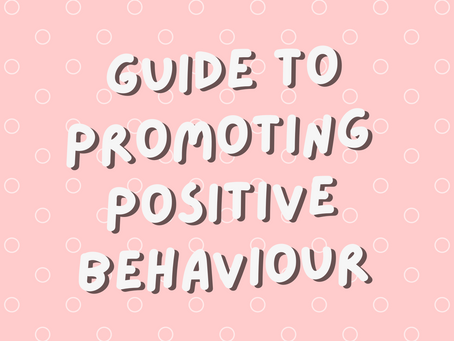 A guide to promoting positive behaviour
