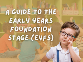 A guide to the Early Years Foundation Stage (EYFS)