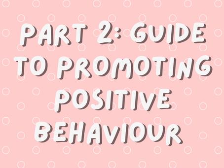Part 2: promoting positive behaviour