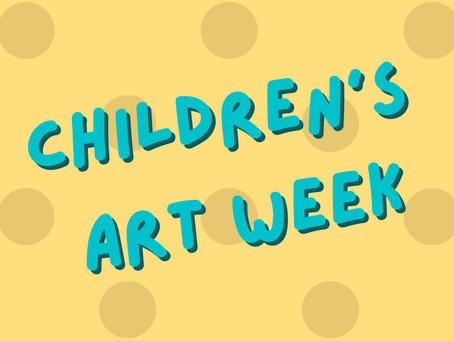 Happy Children's Art Week!