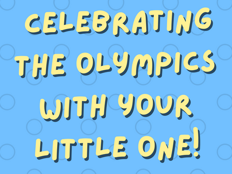 The Ultimate Guide to celebrating the Olympics with your little one!