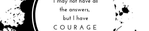 I have courage.jpg