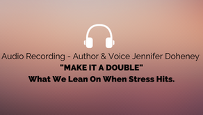 """""""MAKE IT A DOUBLE.""""                   What We Lean On When Stress Hits"""