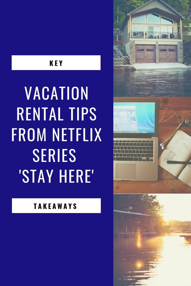 "What Vacation Rental Homeowners Can Learn from the Netflix series ""Stay Here"""