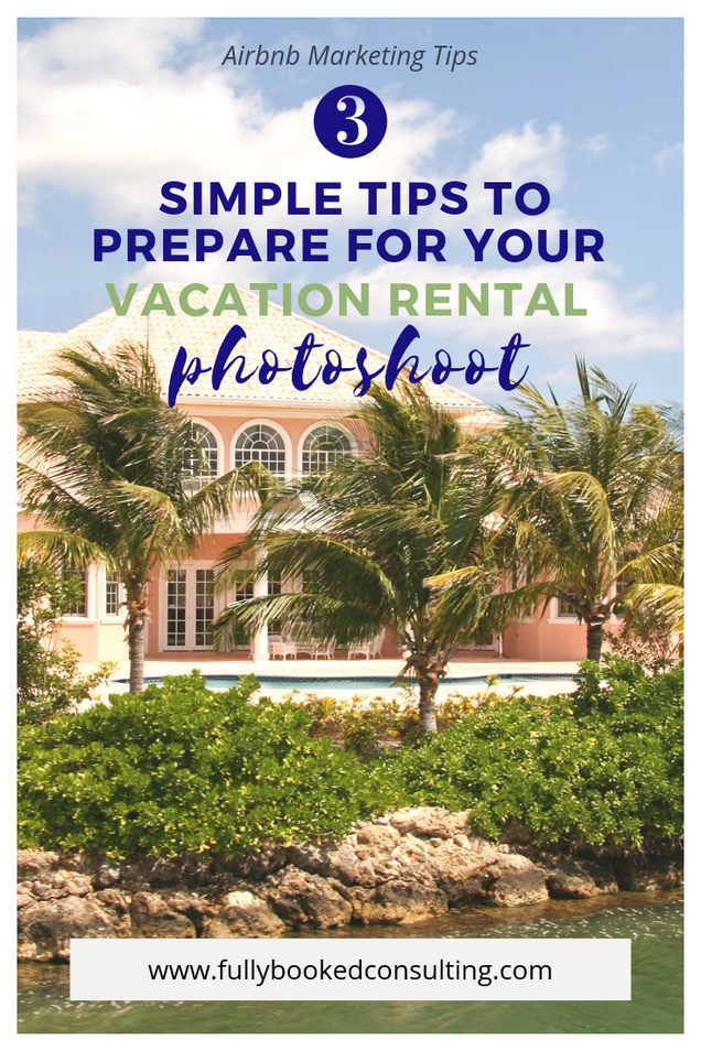 3 Steps to Prepare for Your Vacation Rental Photoshoot