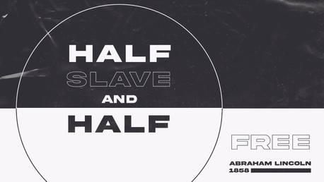 half slave and half free.jpg