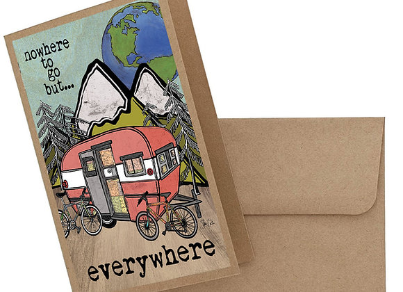 Nowhere To Go But Everywhere Card