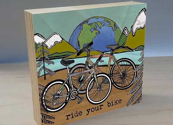 Ride Your Bike wood art panel