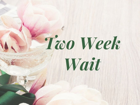 10 Tips for Surviving the Two Week Wait