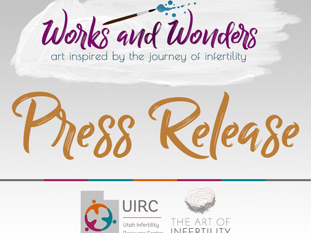 Press Release for Works and Wonders: Art Inspired by the Journey of Infertility