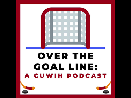 'Ep 0' Over The Goal Line: A CUWIH Podcast