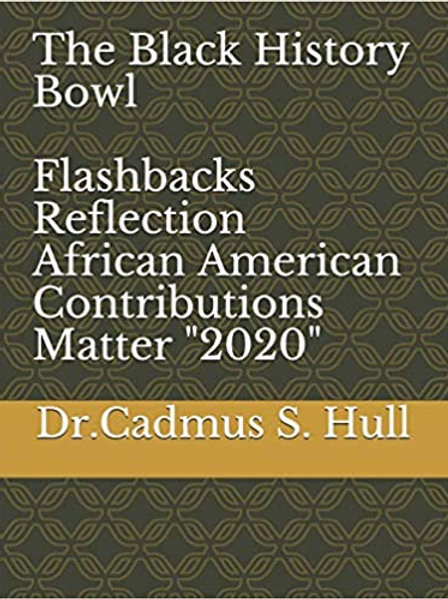 The Black History Bowl Flashbacks Reflection