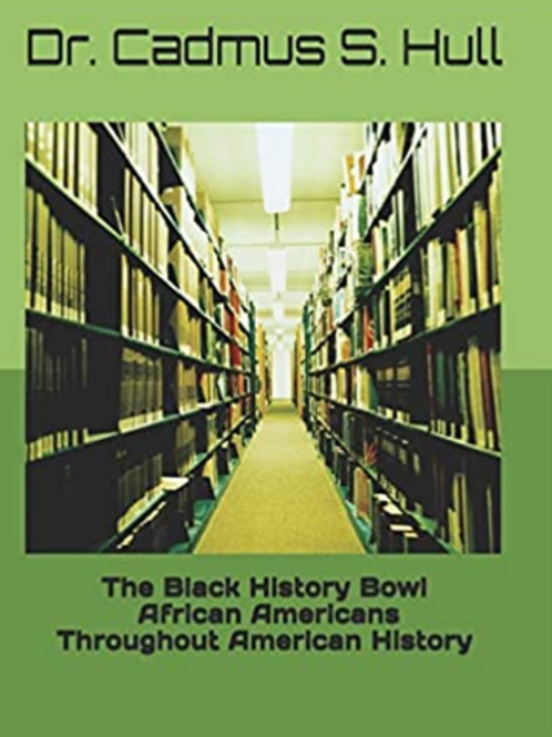 The Black History Bowl African Americans Throughout American History