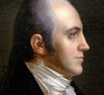Why we Admire Aaron Burr