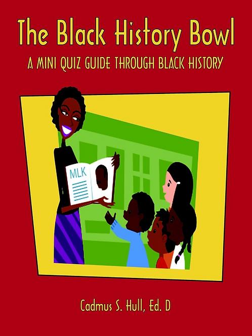 The Black History Bowl - A Mini Quiz Guide Through Black History